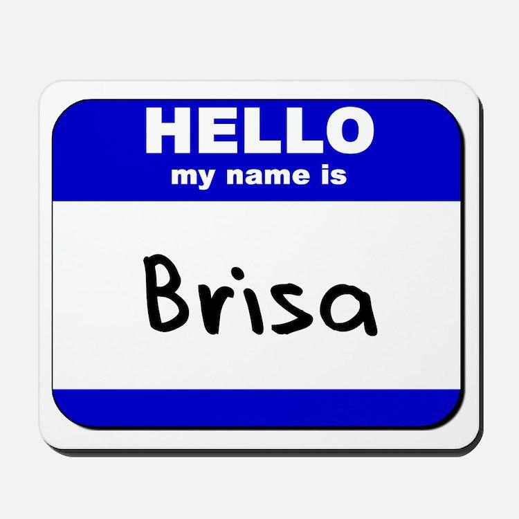 hello my name is brisa  Mousepad