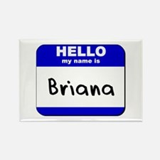 hello my name is briana Rectangle Magnet