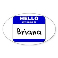 hello my name is briana Oval Decal