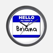 hello my name is briana  Wall Clock