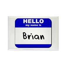 hello my name is brian Rectangle Magnet