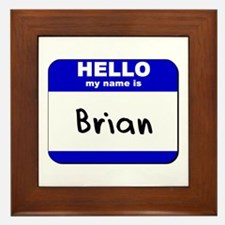 hello my name is brian  Framed Tile