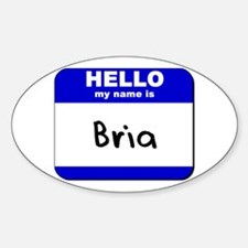 hello my name is bria Oval Decal