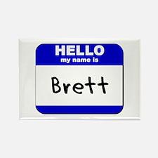 hello my name is brett Rectangle Magnet