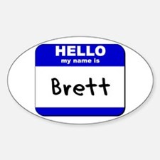 hello my name is brett Oval Decal