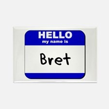 hello my name is bret Rectangle Magnet
