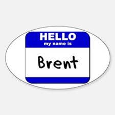 hello my name is brent Oval Decal