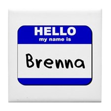 hello my name is brenna  Tile Coaster