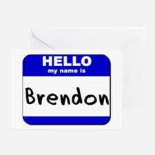 hello my name is brendon  Greeting Cards (Package