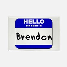 hello my name is brendon Rectangle Magnet