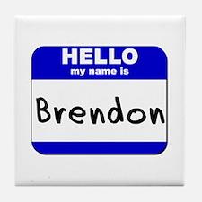 hello my name is brendon  Tile Coaster