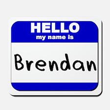 hello my name is brendan  Mousepad
