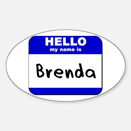 hello my name is brenda Oval Decal
