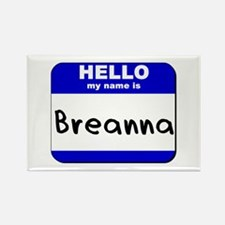 hello my name is breanna Rectangle Magnet