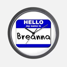 hello my name is breanna  Wall Clock