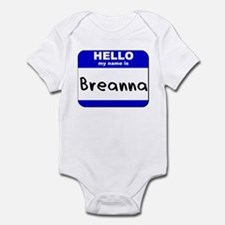 hello my name is breanna  Infant Bodysuit