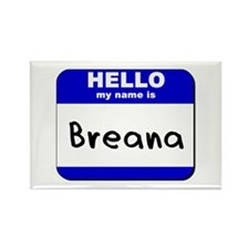hello my name is breana Rectangle Magnet
