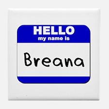 hello my name is breana  Tile Coaster