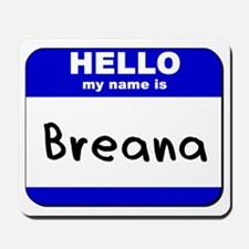 hello my name is breana  Mousepad