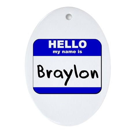 hello my name is braylon Oval Ornament