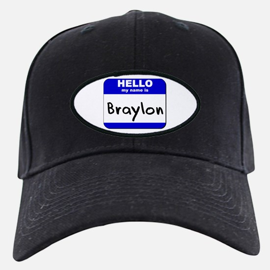 hello my name is braylon Baseball Hat