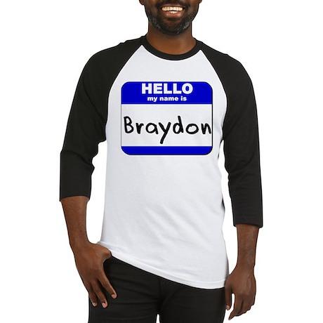 hello my name is braydon Baseball Jersey