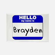 hello my name is brayden Rectangle Magnet