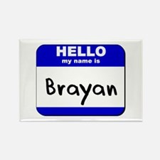 hello my name is brayan Rectangle Magnet