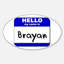 hello my name is brayan Oval Decal