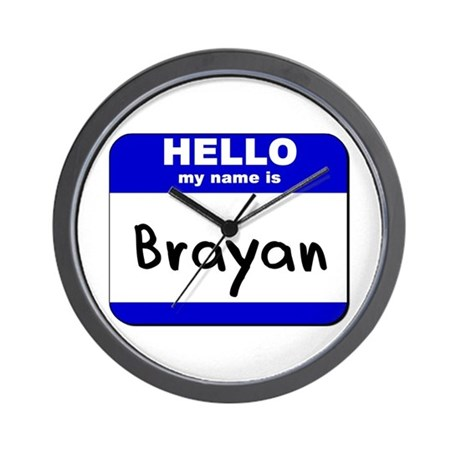 hello my name is brayan Wall Clock