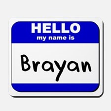 hello my name is brayan  Mousepad