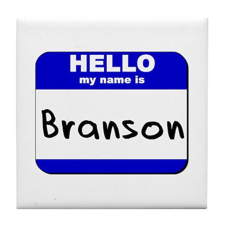 hello my name is branson Tile Coaster
