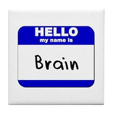 hello my name is brain  Tile Coaster