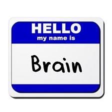 hello my name is brain  Mousepad