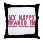 Nappy Headed Ho Vs. Honors St Throw Pillow