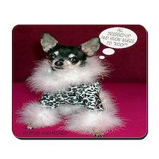 Chloe -Chihuahua  Mousepad