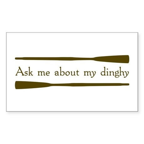 Ask Me About My Dinghy Rectangle Sticker