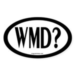WMD? (Oval European Bumper Sticker)