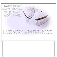 Hard Work Yard Sign