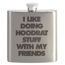 I Like doing hood rat stuff with my friends Flask