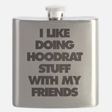 I Like doing hood rat stuff with my friends Flask