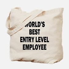 World's Best Entry Level Employee Tote Bag