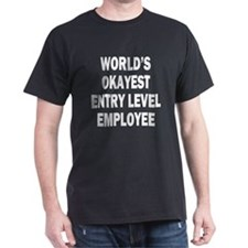 World's Okayest Entry Level Employee T-Shirt