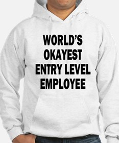 World's Okayest Entry Level Employee Hoodie