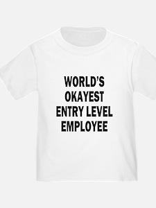 World's Okayest Entry Level Employee T