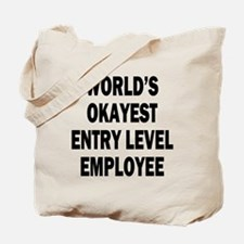 World's Okayest Entry Level Employee Tote Bag
