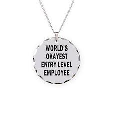 World's Okayest Entry Level Employee Necklace