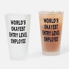 World's Okayest Entry Level Employee Drinking Glas