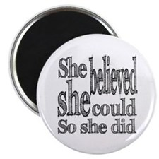 "She Believed She Could 2.25"" Magnet (10 pack)"