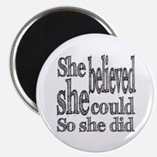 """She Believed She Could 2.25"""" Magnet (10 pack)"""